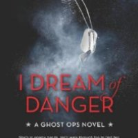 Review of New Release:  I Dream of Danger (Ghost Ops #2)