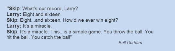 Revised Bull Durham miracle quote