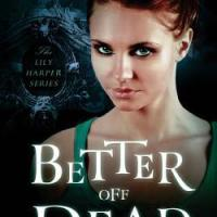 Mini Review for Better Off Dead (Lily Harper # 1)