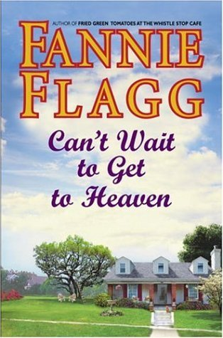 Cant Wait to Get to Heaven Book Cover