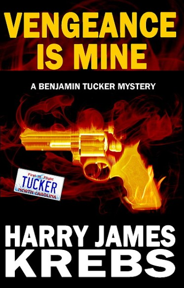 Vengeance is Mine by Harry James Krebs