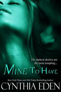 Mine To Have by Cynthia Eden - book cover