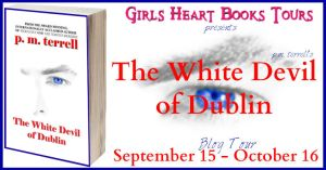 Book Tour for The White Devil of Dublin + Dream Cast, Soundtrack, & Giveaway